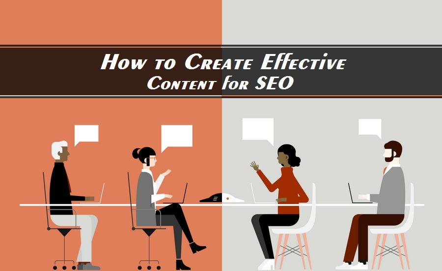 How to Create Effective Content for SEO