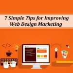 7 Simple Tips for Improving  Web Design Marketing