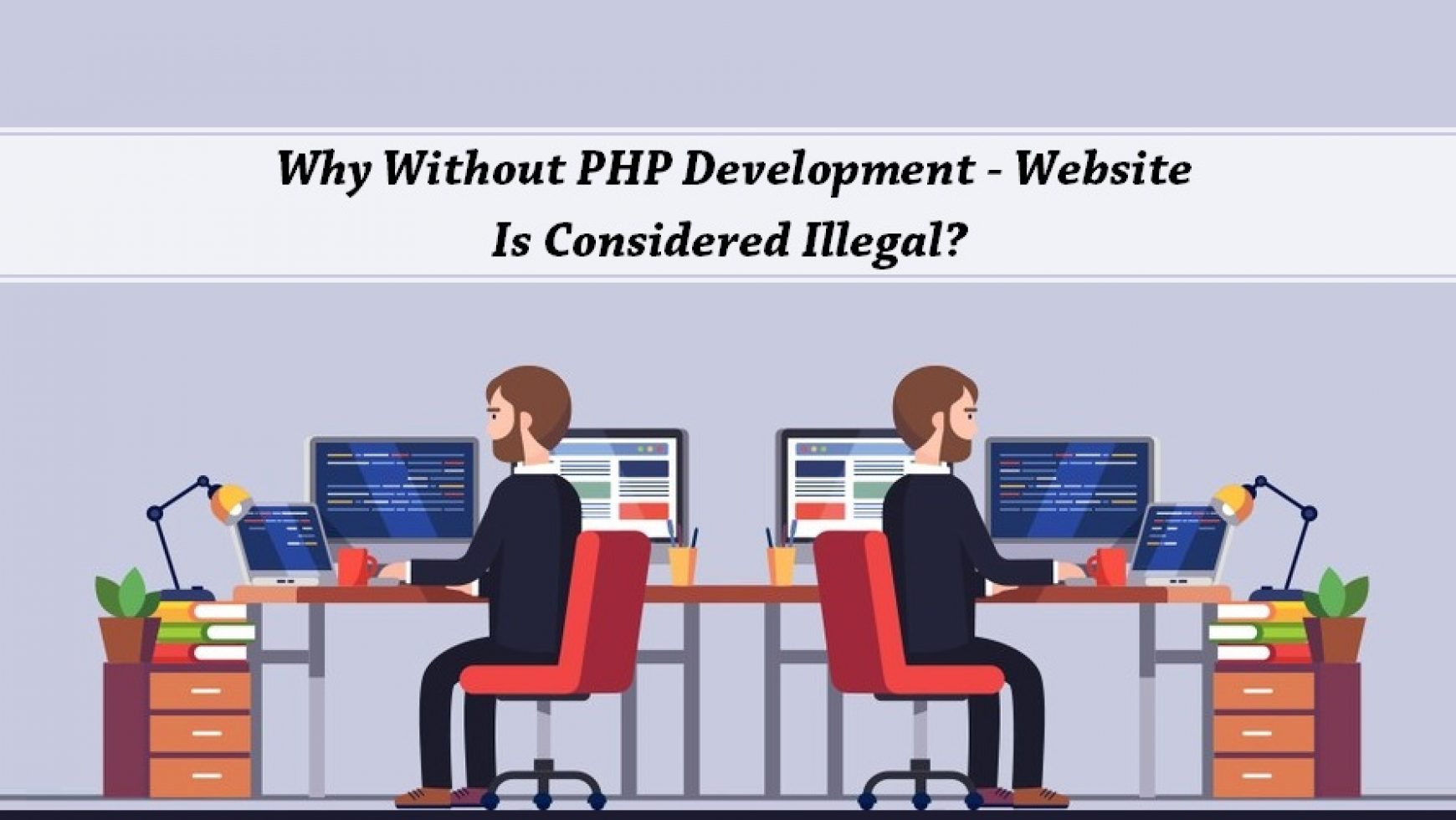 Why Without PHP Development – Website Is Considered Illegal?