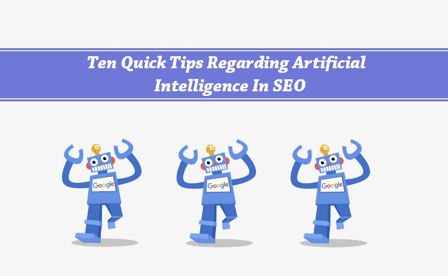 Ten Quick Tips Regarding Artificial Intelligence In SEO