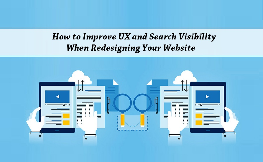 How to Improve UX and Search Visibility When Redesigning Your Website