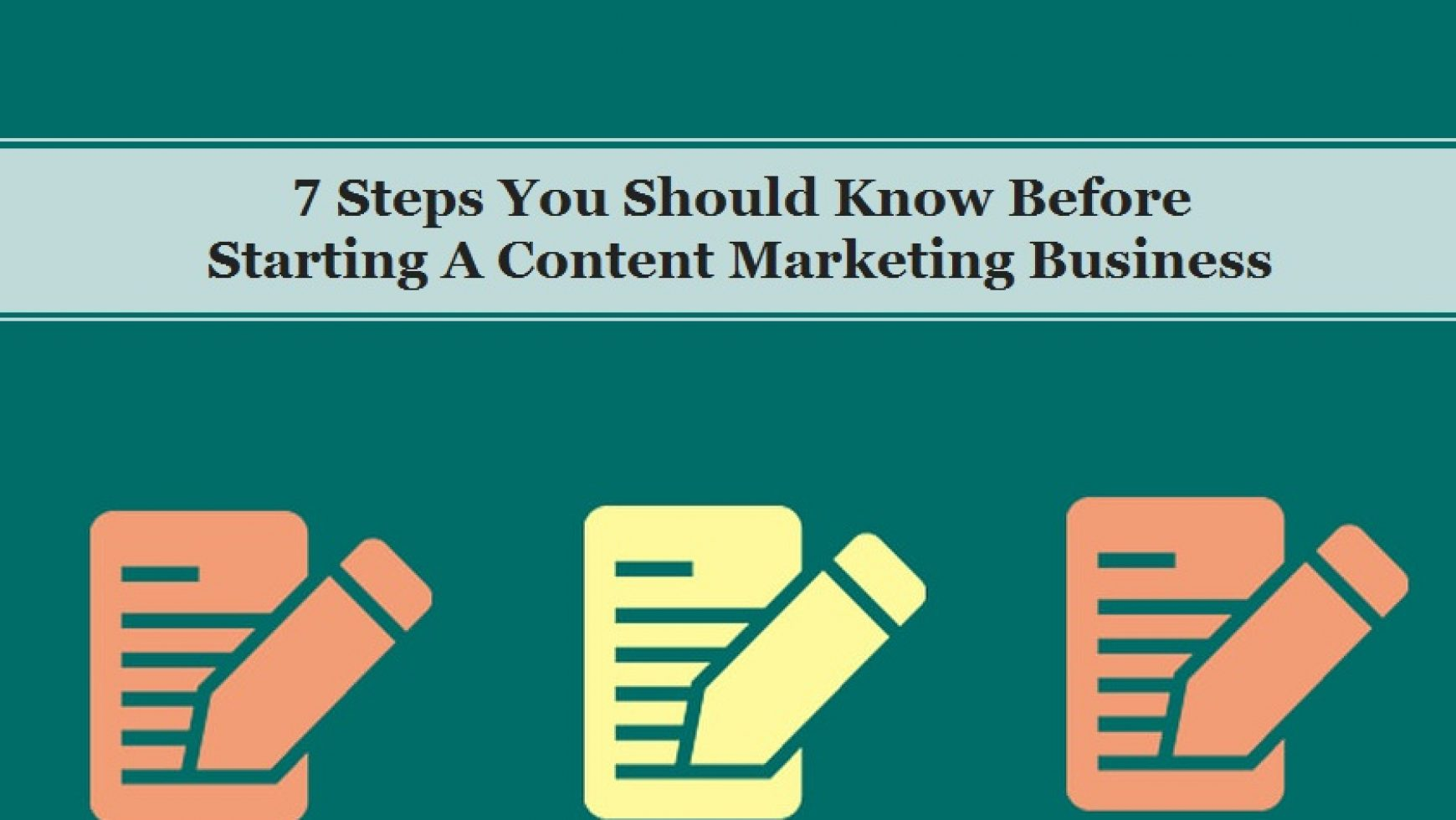 7 Steps You Should Know Before Starting A Content Marketing Business