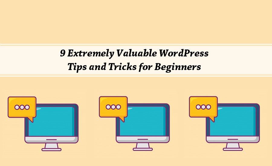9 Extremely Valuable WordPress Tips and Tricks for Beginners