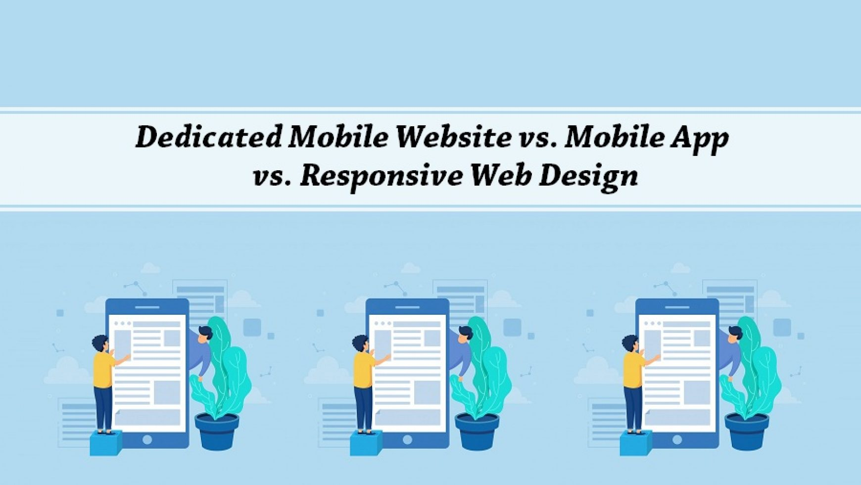 Dedicated Mobile Website vs. Mobile App vs. Responsive Web Design