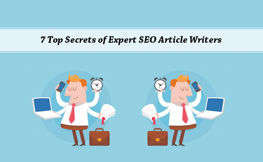 7 Top Secrets of Expert SEO Article Writers