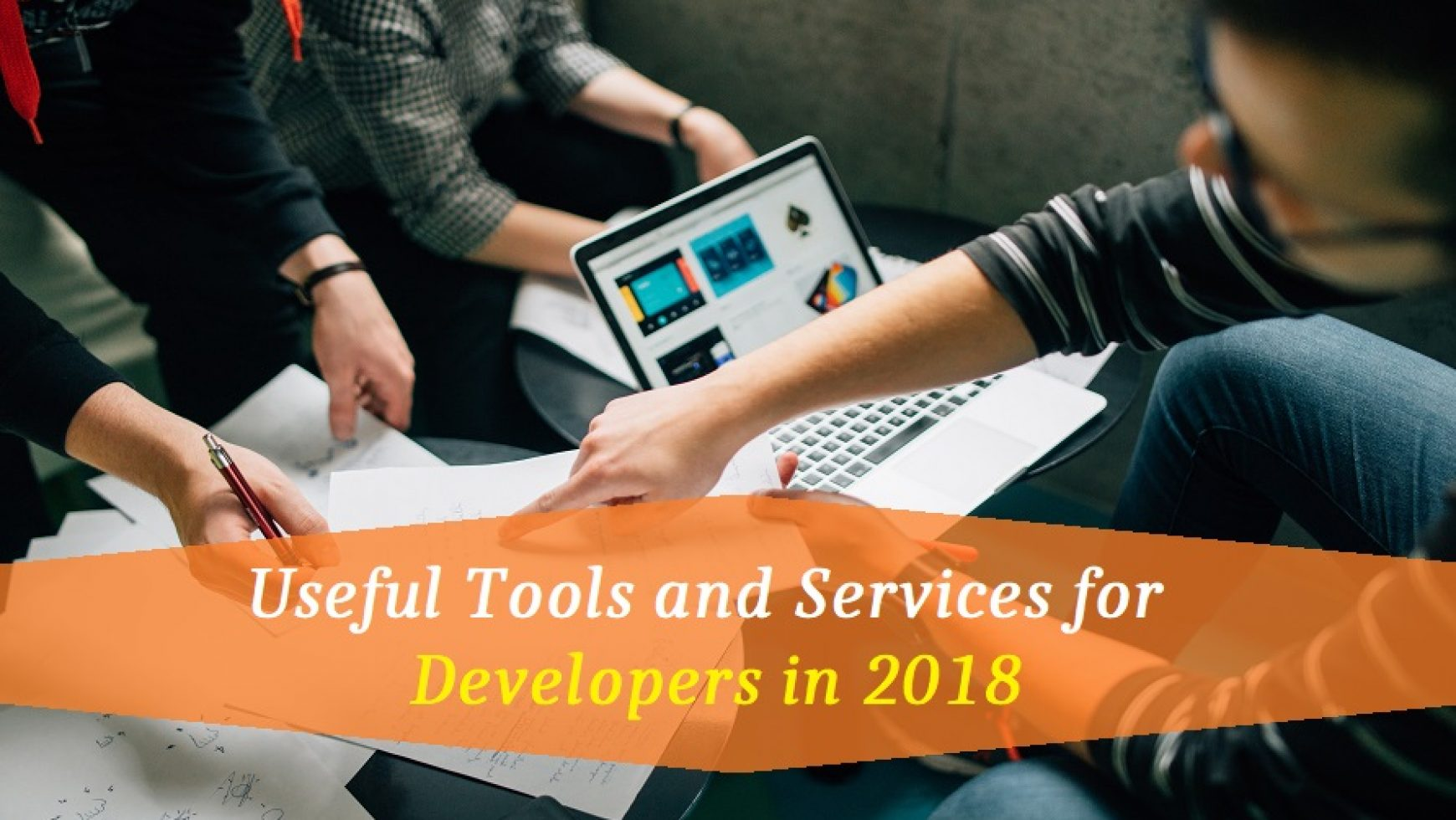 Useful Tools and Services for Developers in 2018