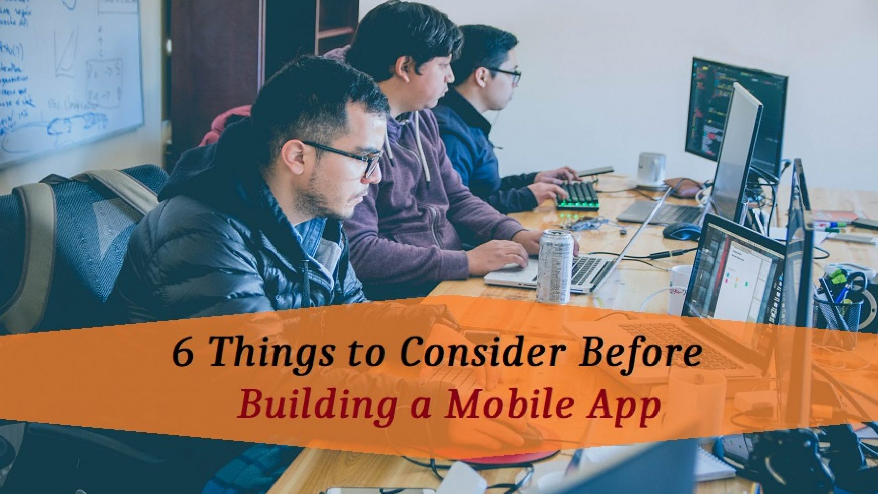 6 Things to Consider Before Building a Mobile App