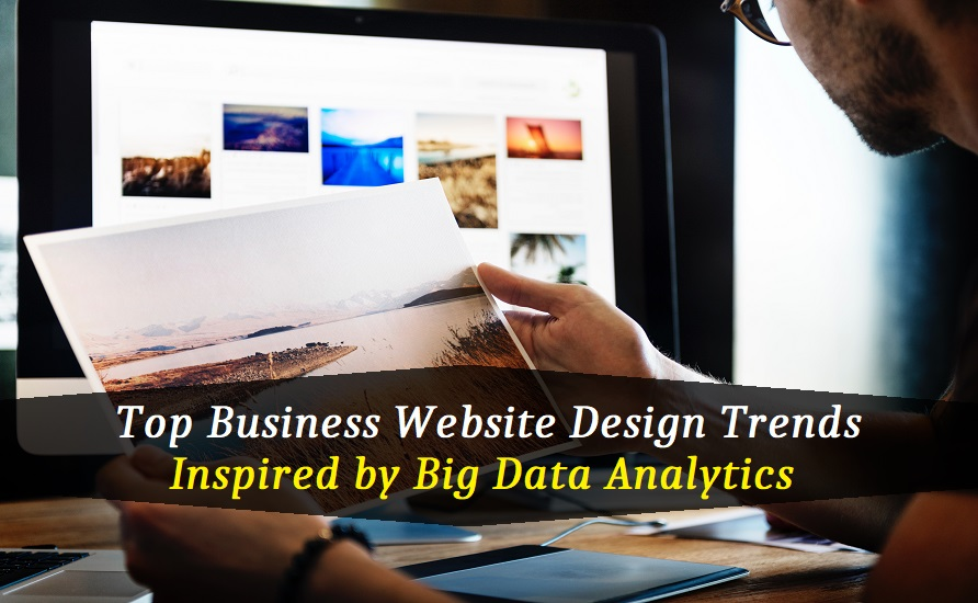 Top Business Website Design Trends Inspired by Big Data Analytics