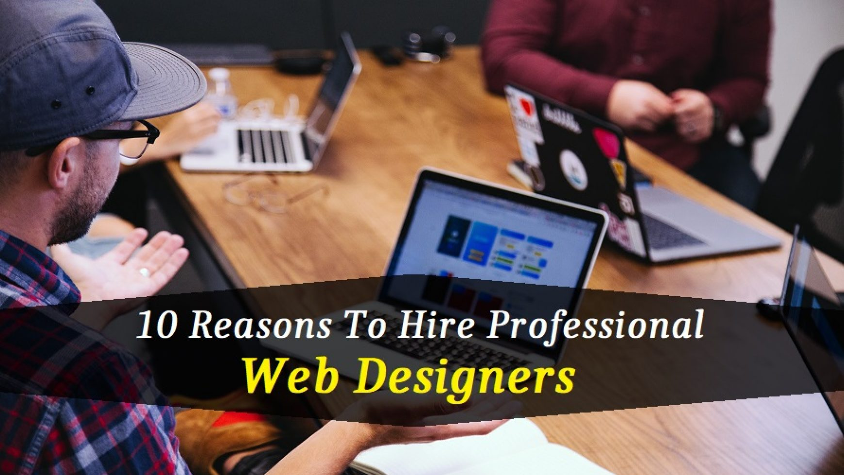 10 Reasons To Hire Professional Web Designers