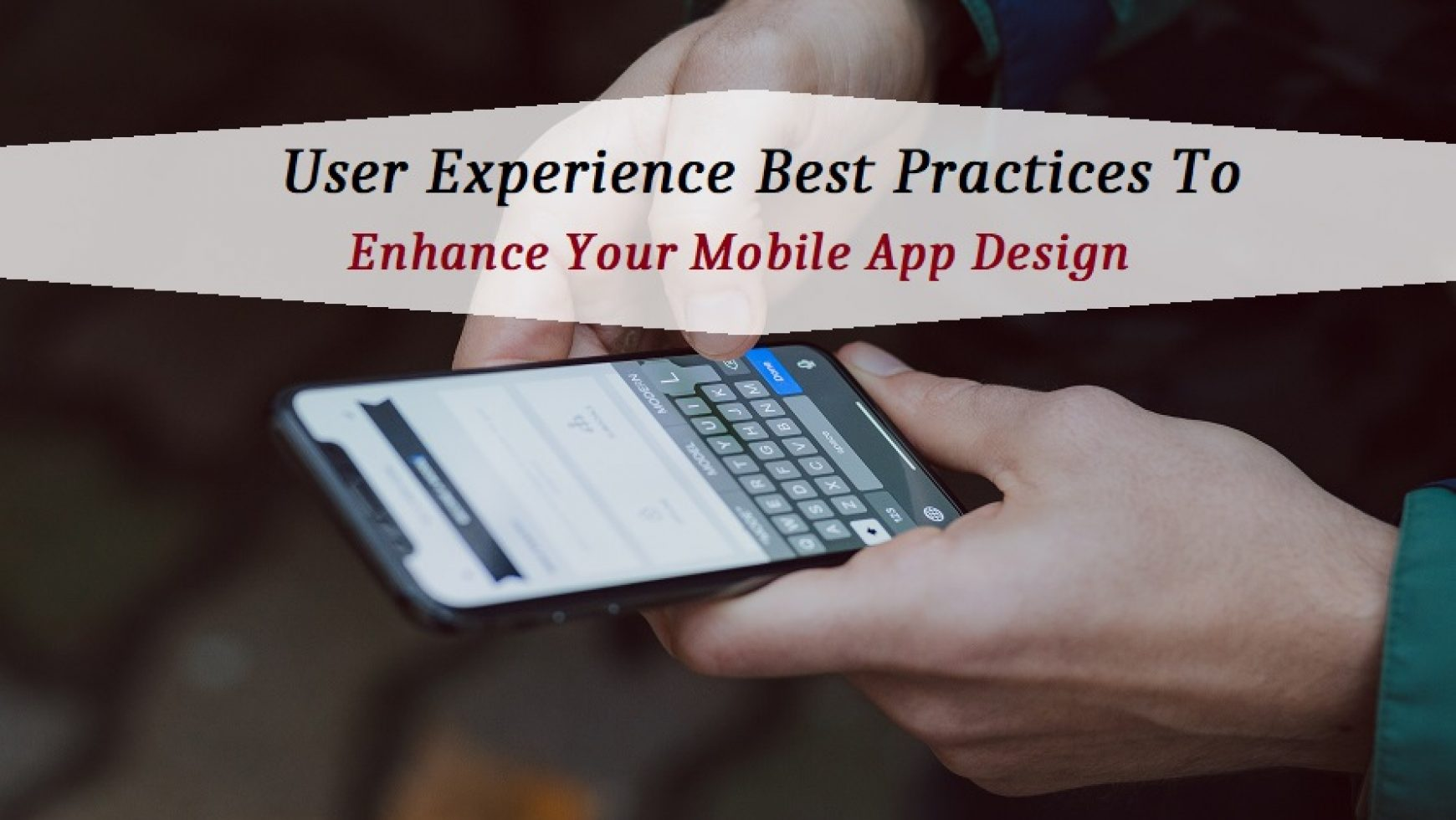 User Experience Best Practices to Enhance Your Mobile App Design