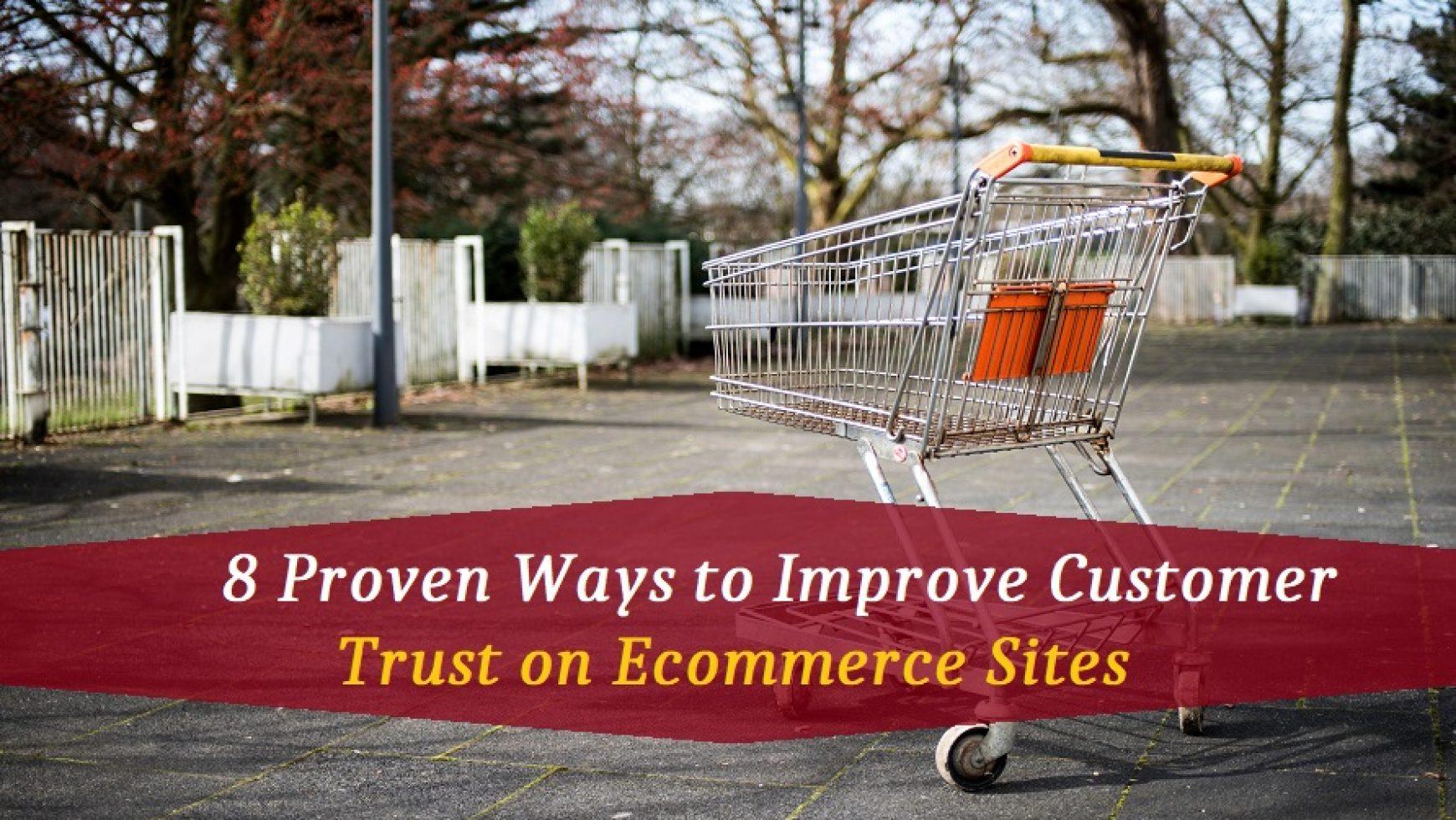 8 Proven Ways to Improve Customer Trust on Ecommerce Sites