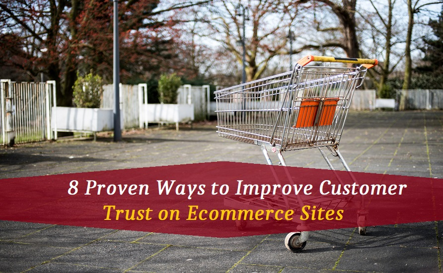 8 Proven Ways to Improve Customer Trust on Ecommerce Sites