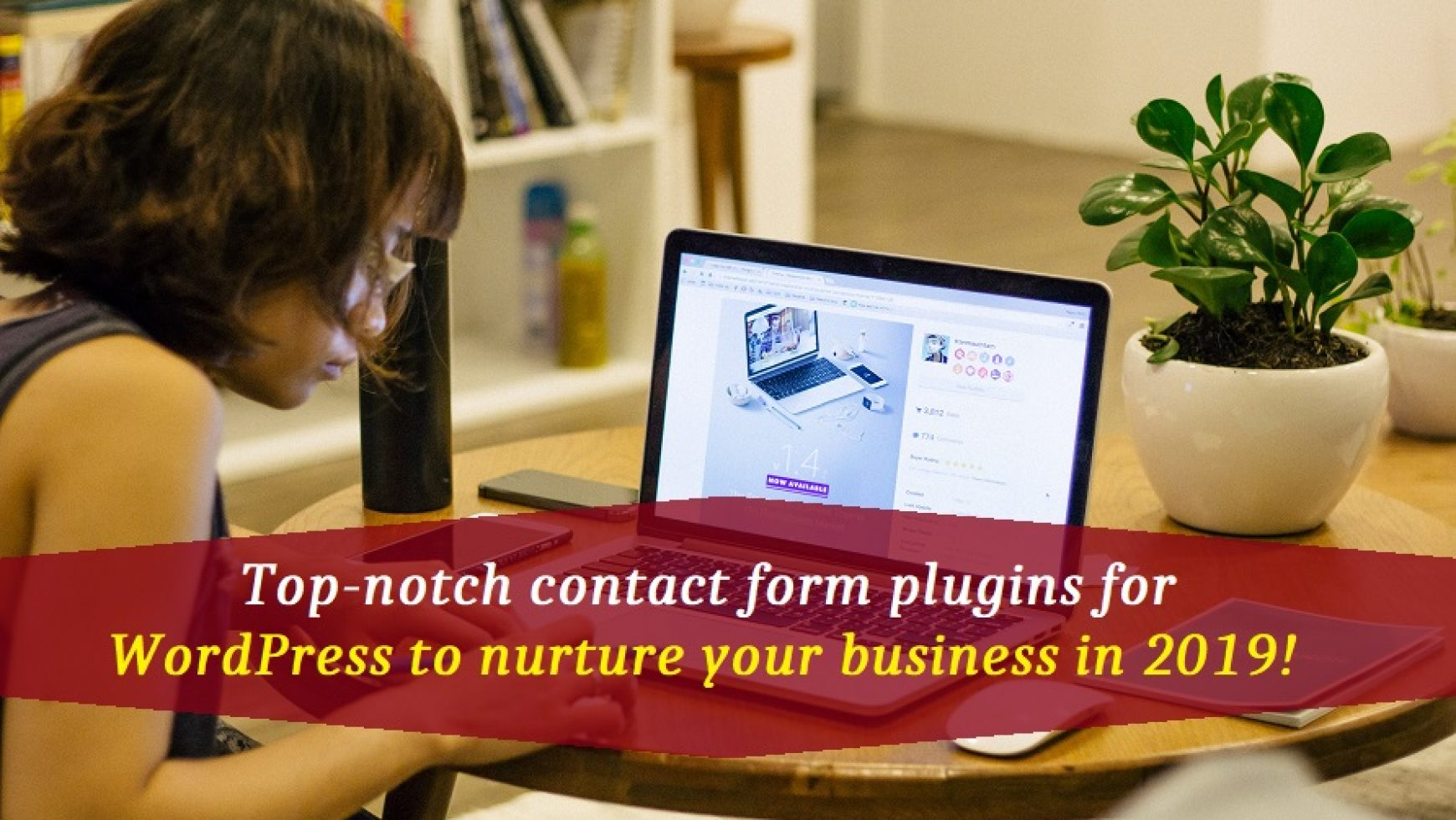 Top-notch contact form plugins for WordPress to nurture your business in 2019!