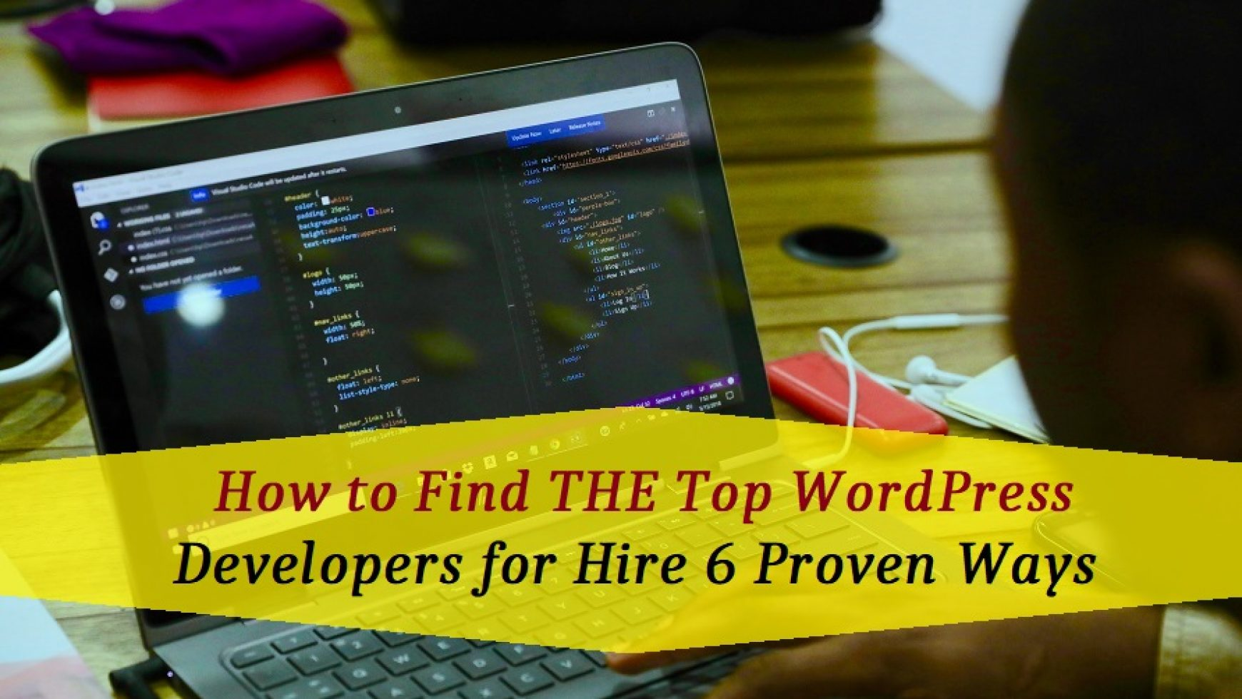 How To Find The Top WordPress Developers For Hire: 6 Proven Ways