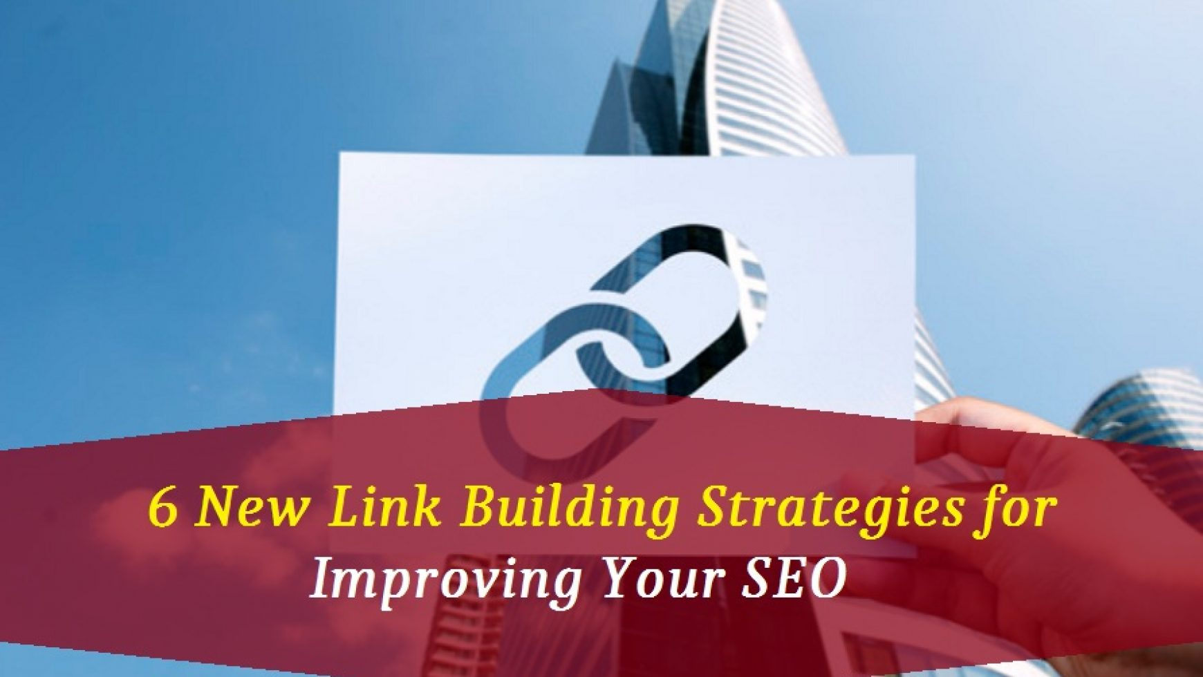 6 New Link Building Strategies for Improving Your SEO