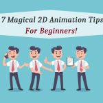 7 Magical 2D Animation Tips For Beginners!