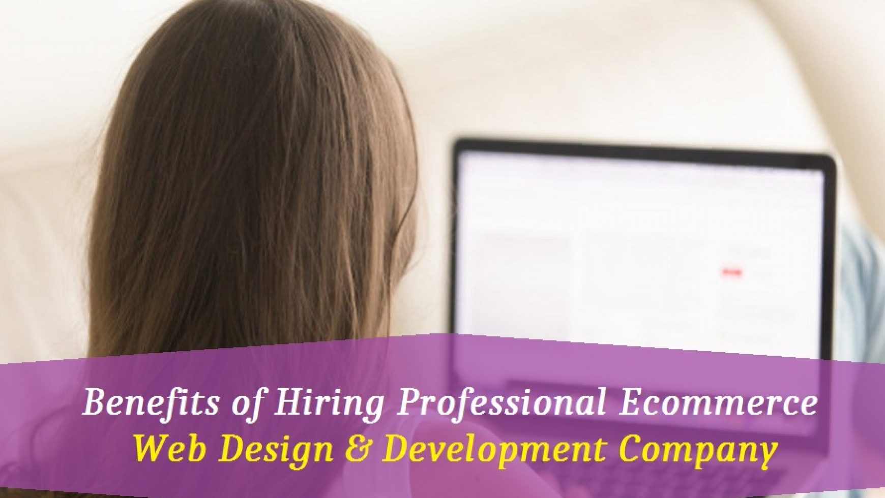 Benefits of Hiring Professional Ecommerce Web Design & Development Company
