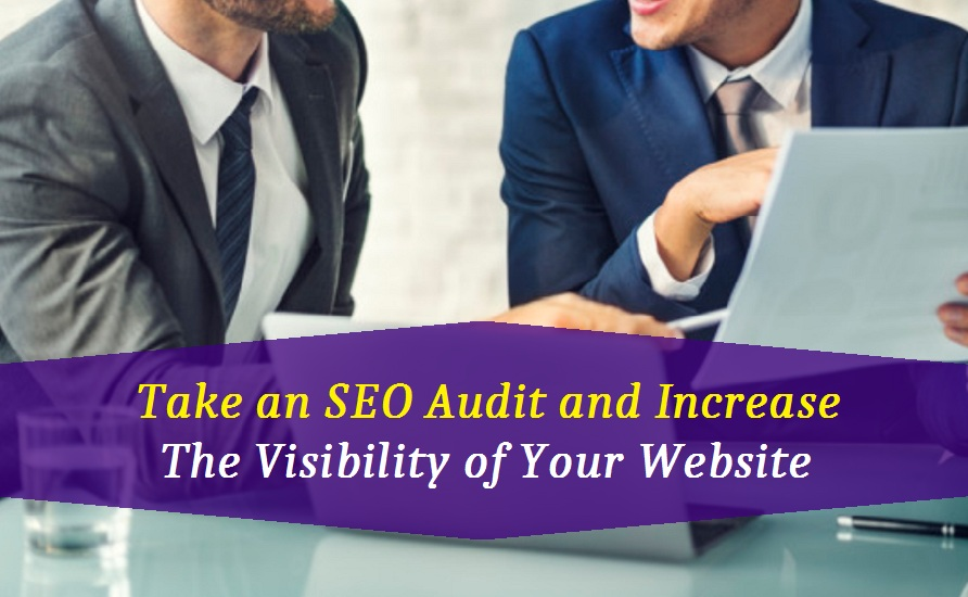 Take an SEO Audit and Increase the Visibility of Your Website