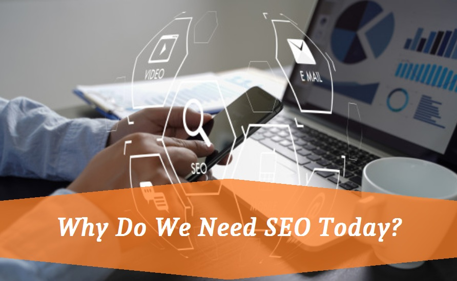 Why Do We Need SEO Today?