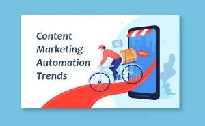 Top eCommerce Content Marketing Automation Trends
